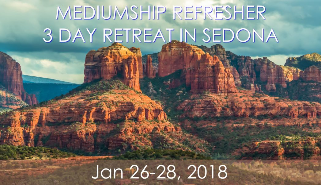 Mediumship Refresher - 3 Day Retreat @ Messenger of Spirit, LLC | Sedona | Arizona | United States
