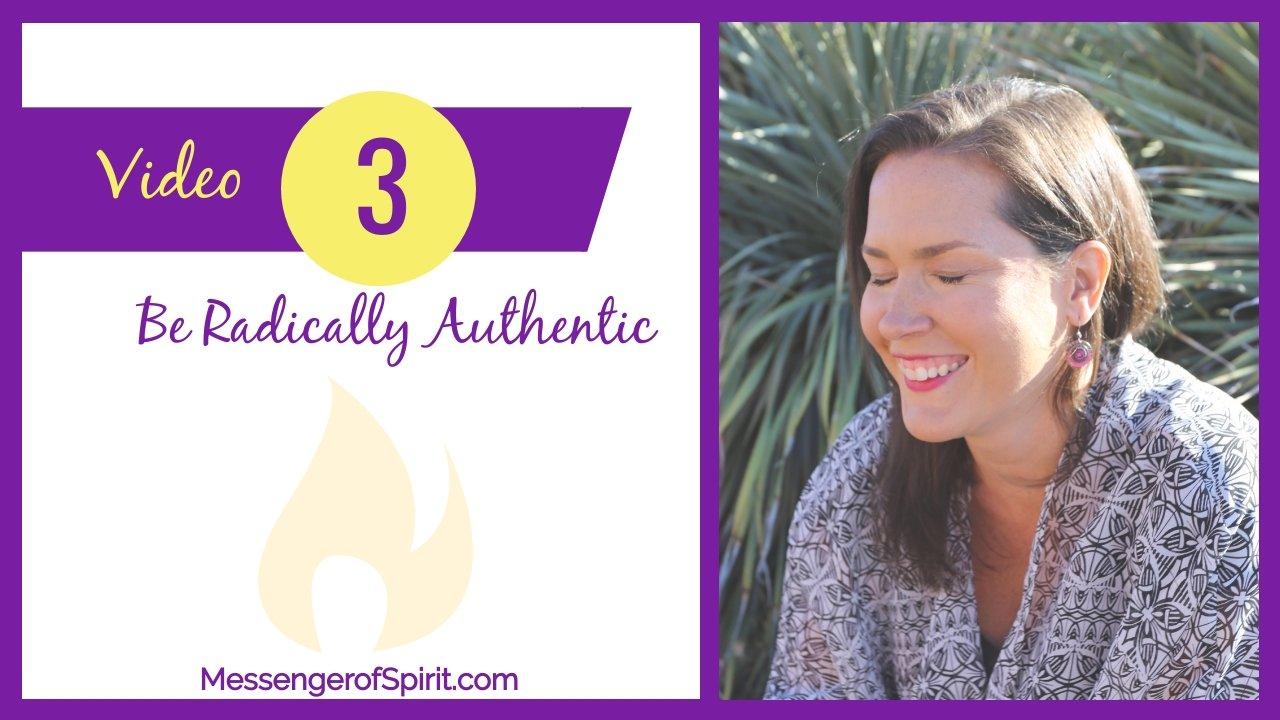 Be radically authentic