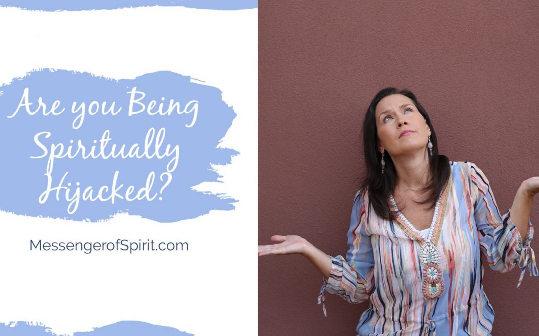 Three Signs You Are Being Spiritually Hijacked