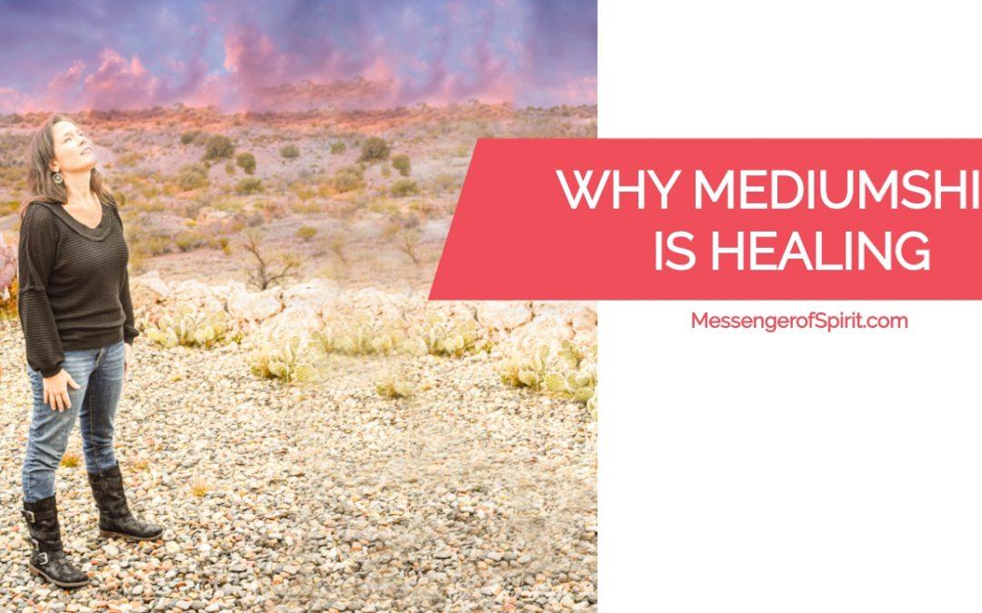 Why Mediumship Is Healing