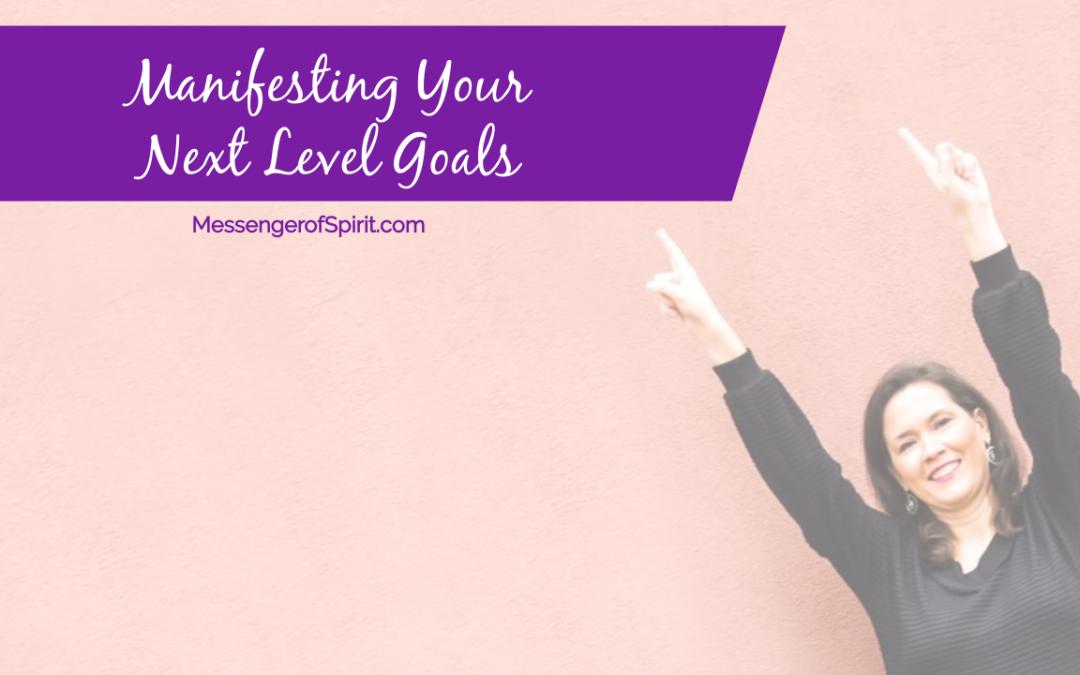 Manifesting Your Next Level Goals