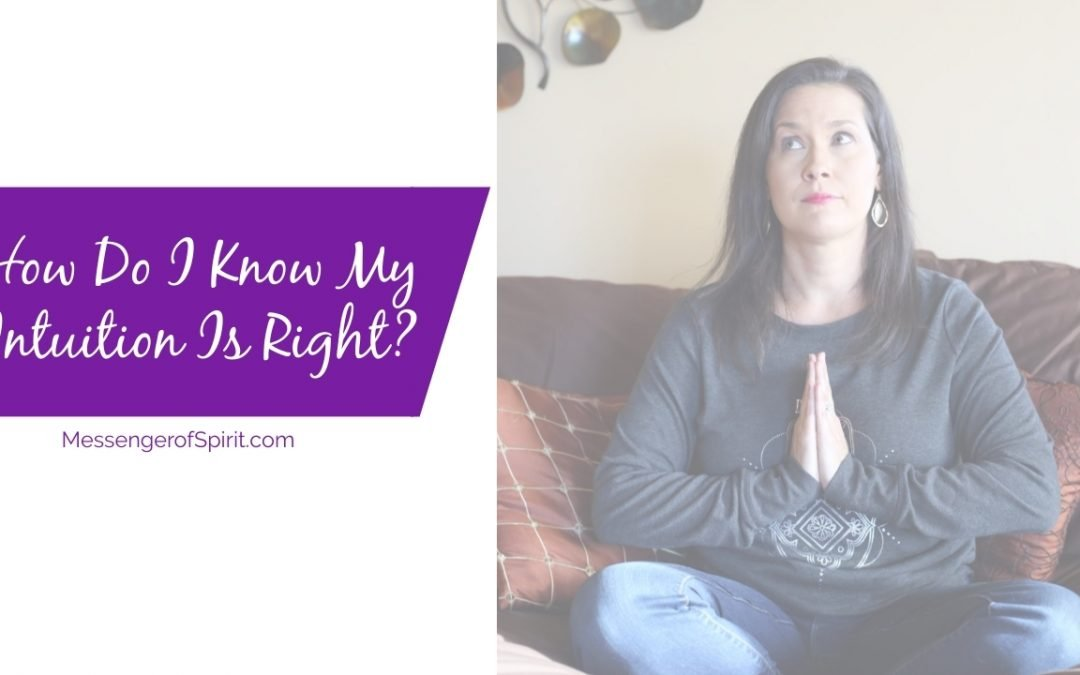 How Do I Know If My Intuition Is Right?