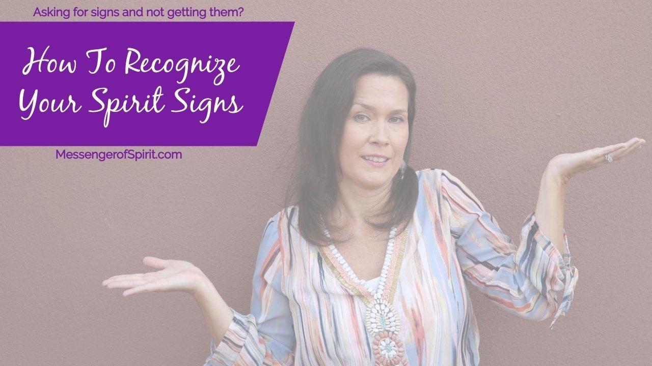 recognize spirit signs
