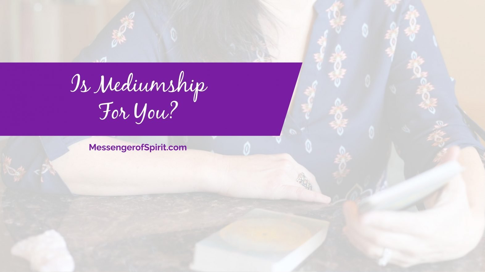 Is Mediumship for You?