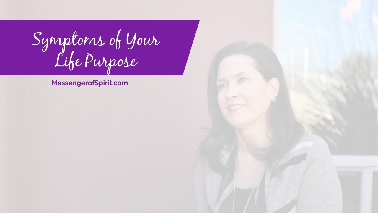 Symptoms of Finding Your Life Purpose