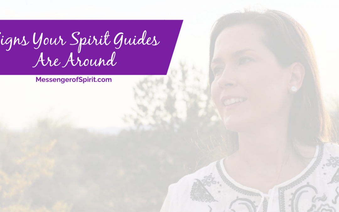 How Do I Know My Spirit Guides Are Around?