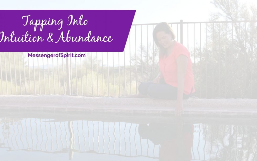 Tapping Into Intuition & Abundance