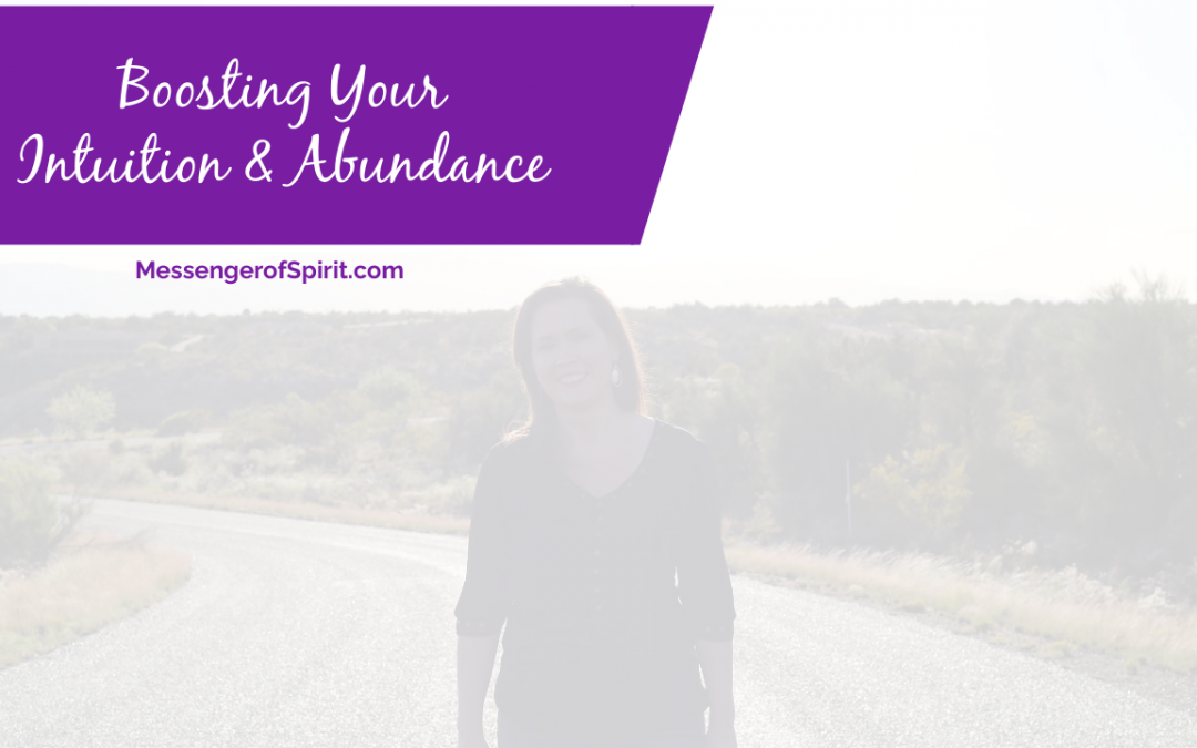 Boosting Your Intuition & Abundance