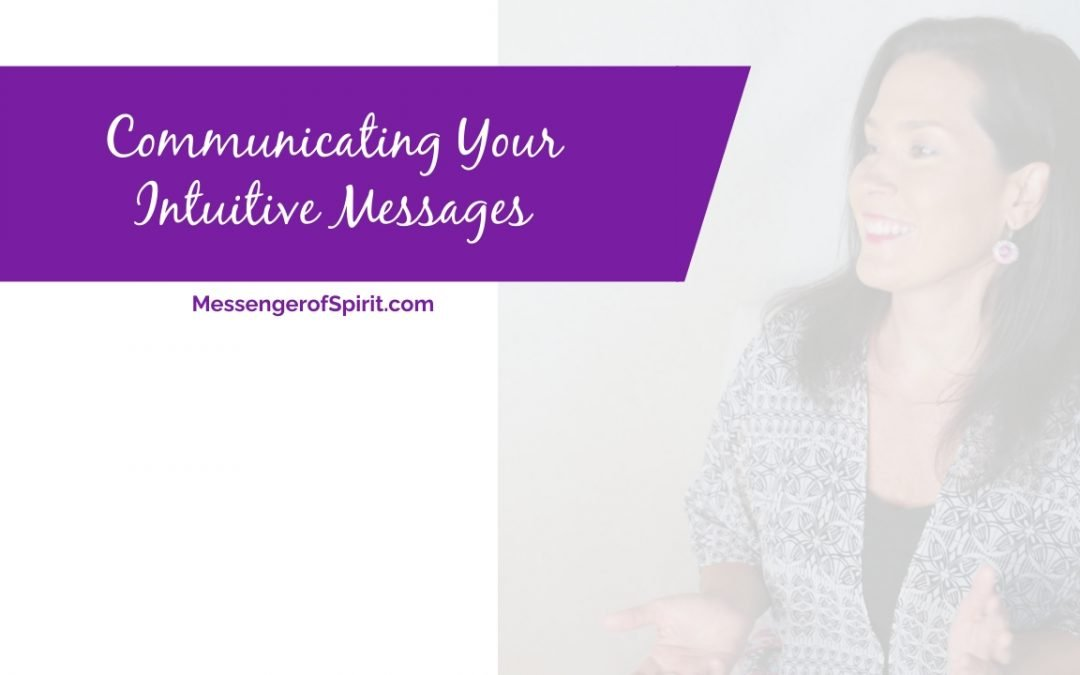 Communicating Your Intuitive Messages